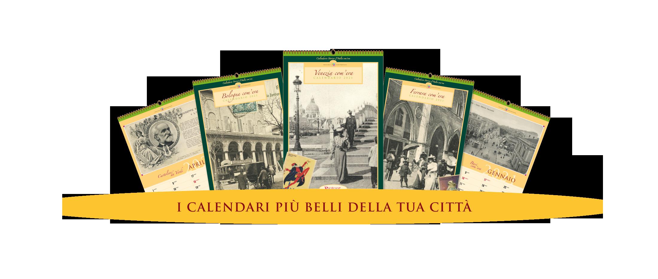 Calendario Storico l'Italia com'era   Edizione 2021